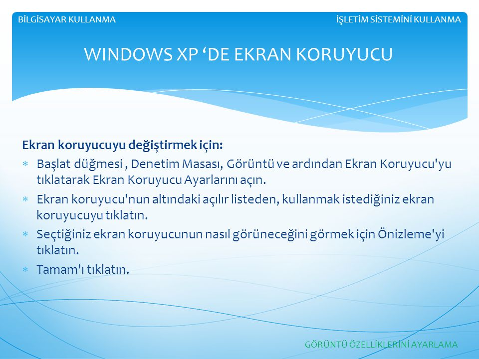 WINDOWS XP 'DE EKRAN KORUYUCU