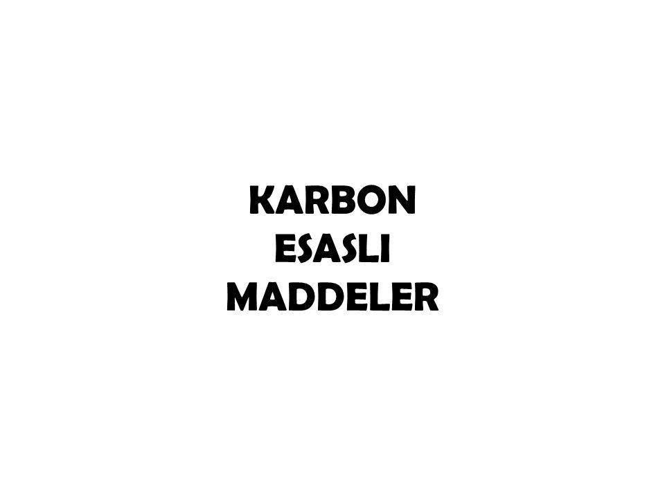 KARBON ESASLI MADDELER