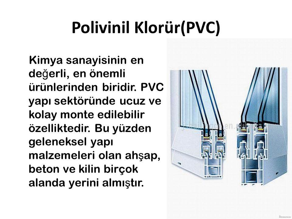 Polivinil Klorür(PVC)