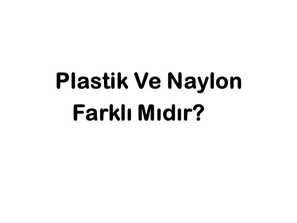 Plastik Ve Naylon Farklı Mıdır
