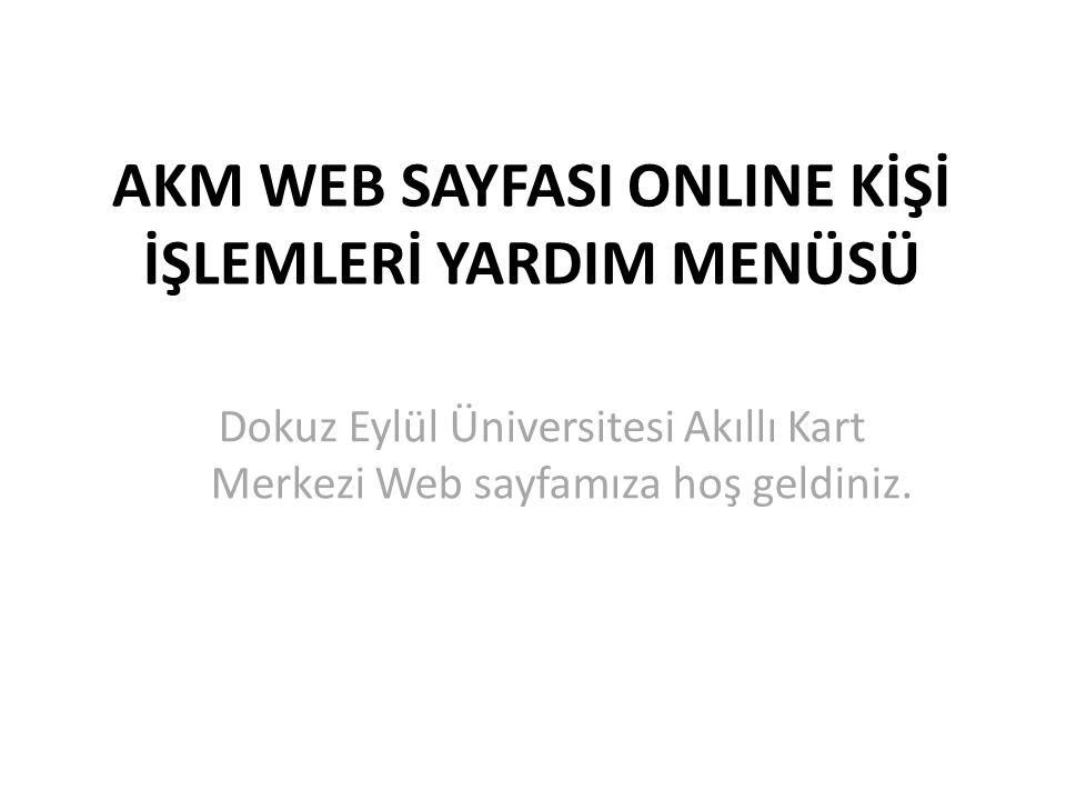 AKM WEB SAYFASI ONLINE KİŞİ İŞLEMLERİ YARDIM MENÜSÜ