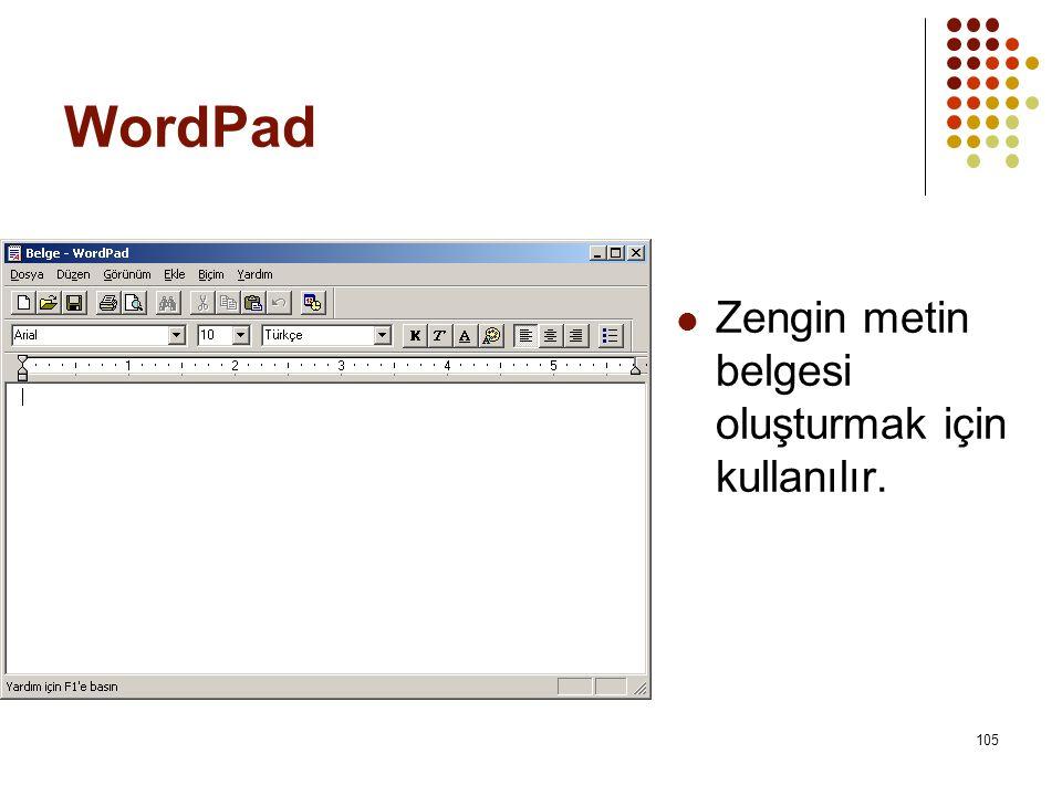 WordPad Zengin metin belgesi oluşturmak için kullanılır.