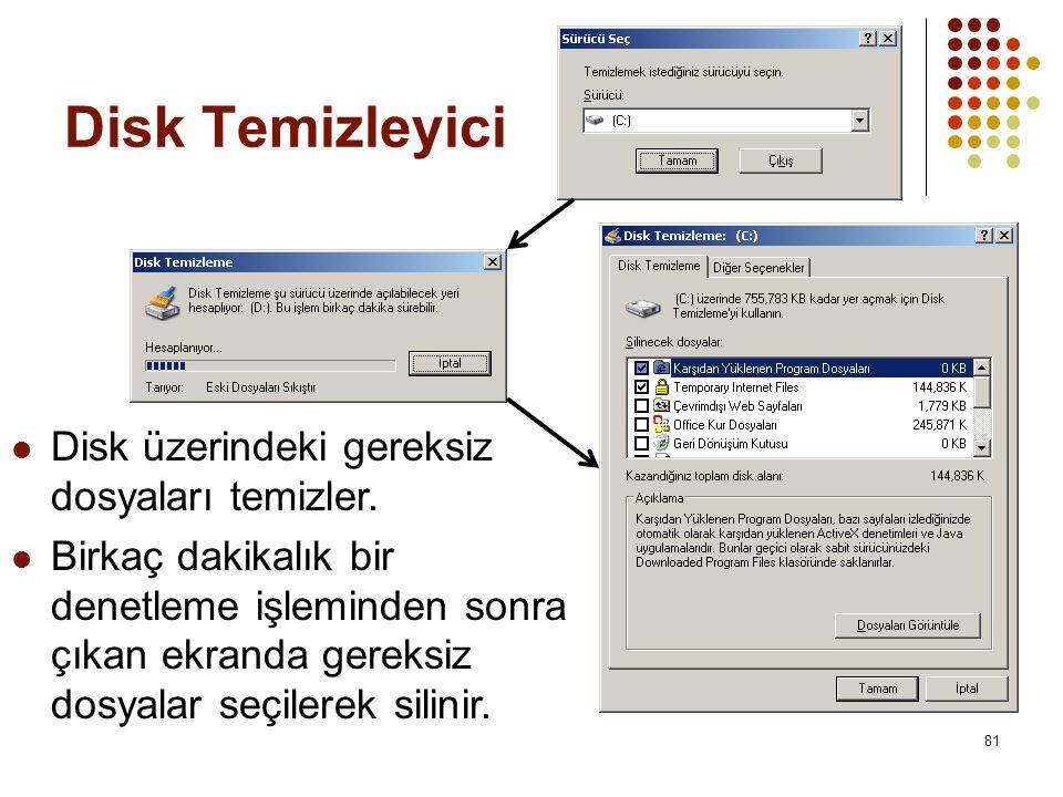 Disk Temizleyici Disk üzerindeki gereksiz dosyaları temizler.