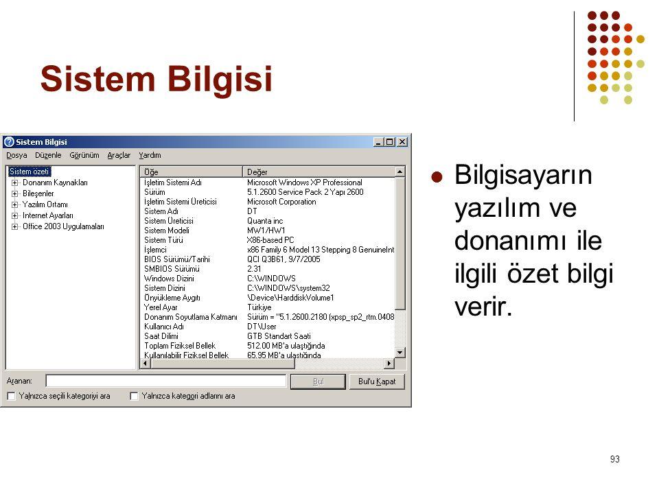 Sistem Bilgisi Bilgisayarın yazılım ve donanımı ile ilgili özet bilgi verir.