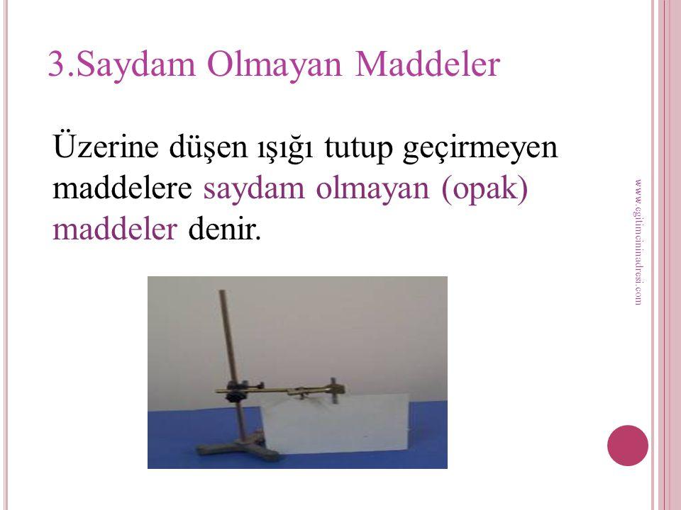 3.Saydam Olmayan Maddeler