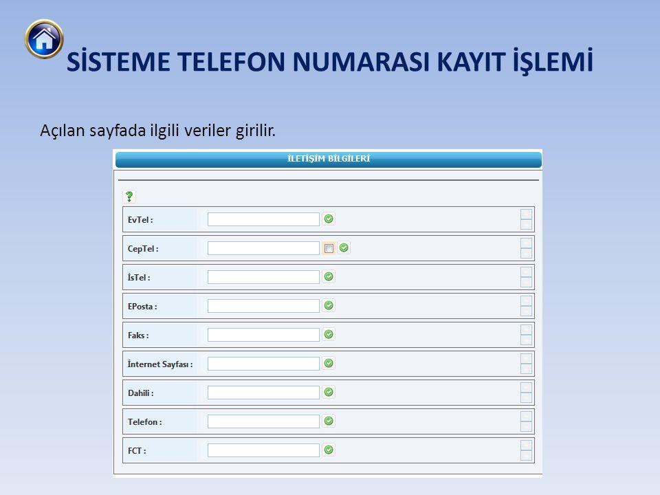 SİSTEME TELEFON NUMARASI KAYIT İŞLEMİ
