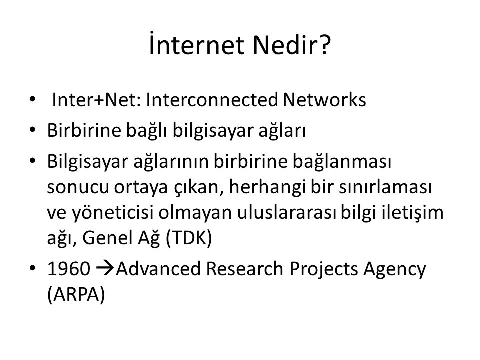 İnternet Nedir Inter+Net: Interconnected Networks