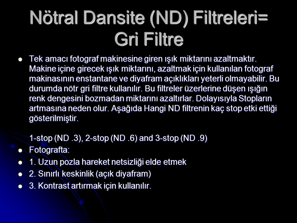 Nötral Dansite (ND) Filtreleri= Gri Filtre