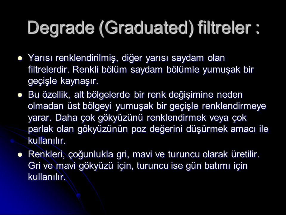 Degrade (Graduated) filtreler :