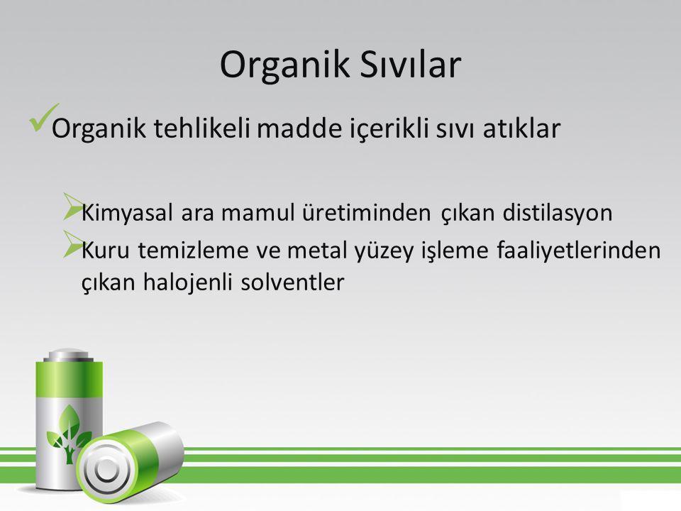 Organik Sıvılar Organik tehlikeli madde içerikli sıvı atıklar