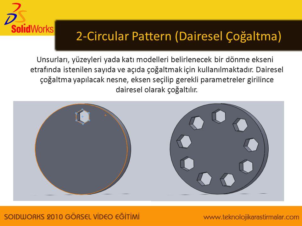 2-Circular Pattern (Dairesel Çoğaltma)