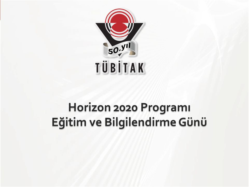 Horizon 2020 Programı Eğitim ve Bilgilendirme Günü