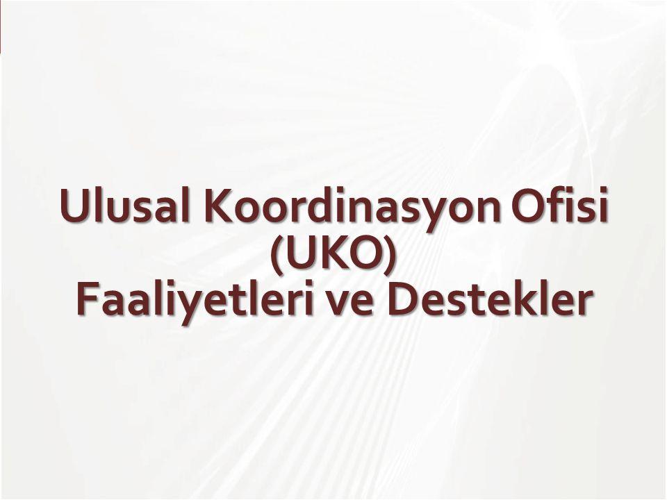 Ulusal Koordinasyon Ofisi (UKO) Faaliyetleri ve Destekler