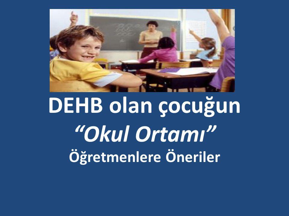 DEHB olan çocuğun Okul Ortamı