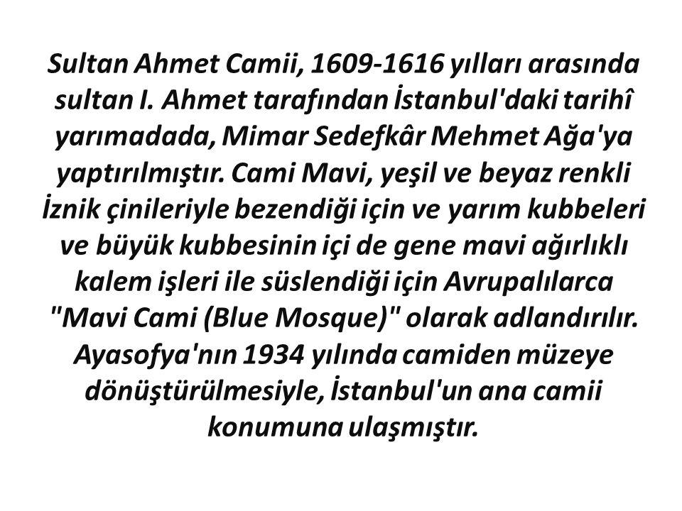 Sultan Ahmet Camii, 1609-1616 yılları arasında sultan I