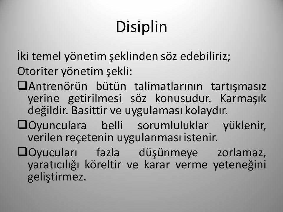 Disiplin İki temel yönetim şeklinden söz edebiliriz;