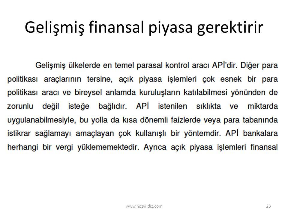 Gelişmiş finansal piyasa gerektirir