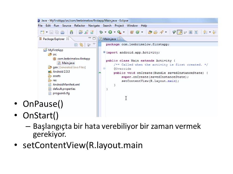 OnPause() OnStart() setContentView(R.layout.main
