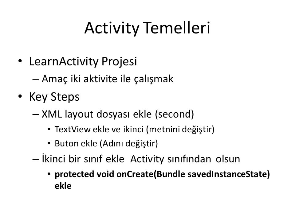 Activity Temelleri LearnActivity Projesi Key Steps