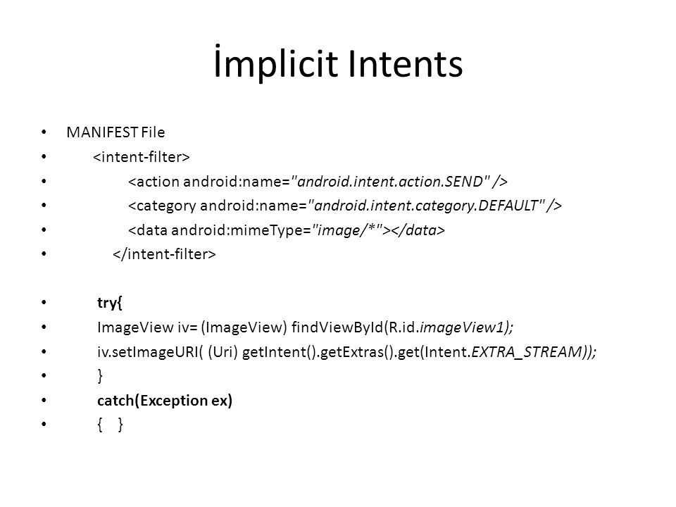 İmplicit Intents MANIFEST File <intent-filter>
