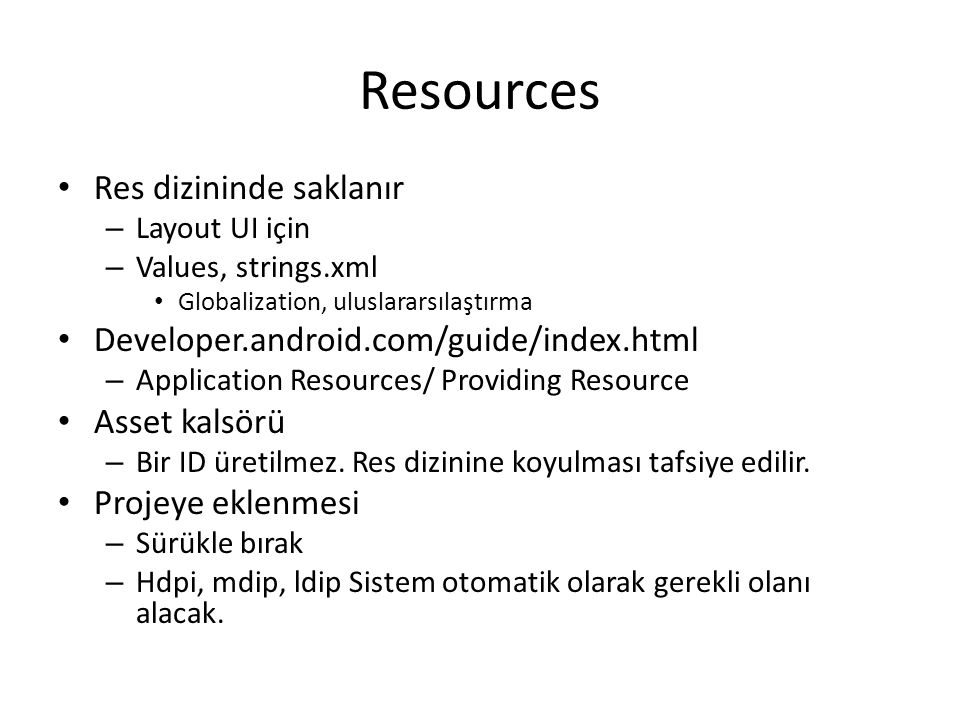 Resources Res dizininde saklanır