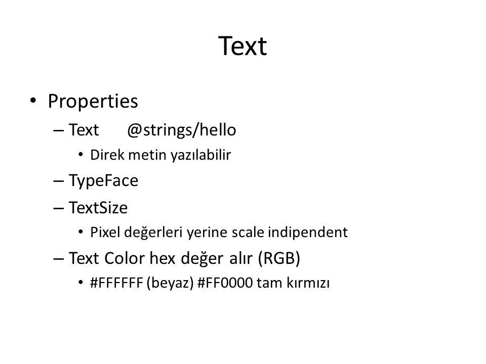 Text Properties Text @strings/hello TypeFace TextSize