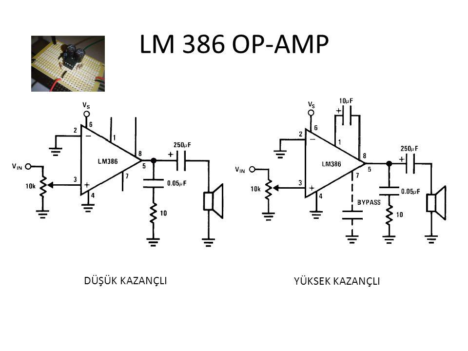 LM 386 OP-AMP DÜŞÜK KAZANÇLI YÜKSEK KAZANÇLI