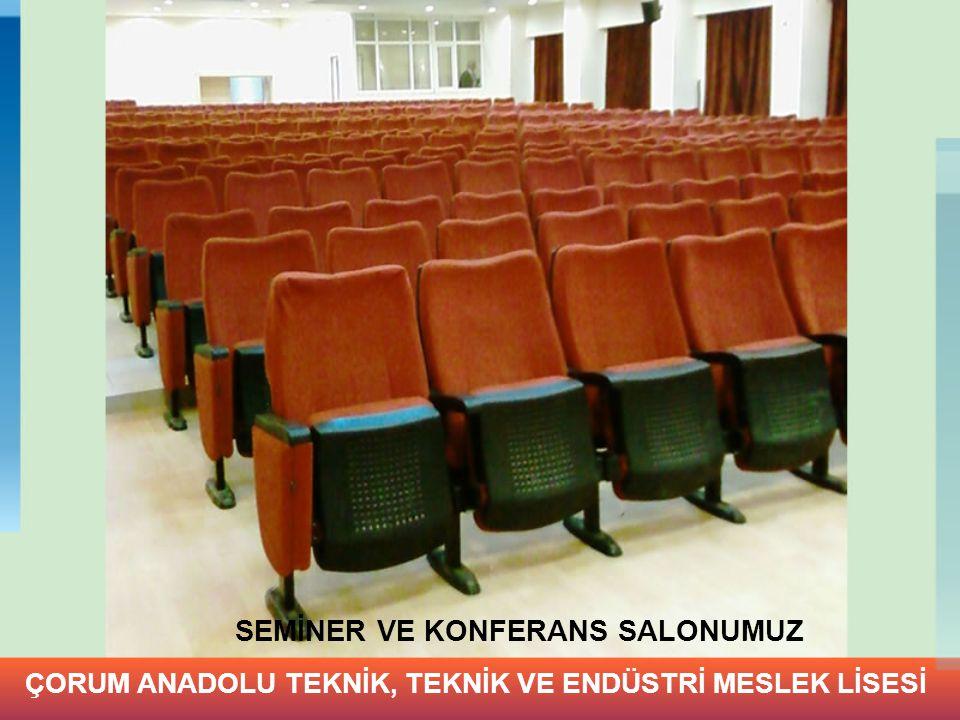 SEMİNER VE KONFERANS SALONUMUZ