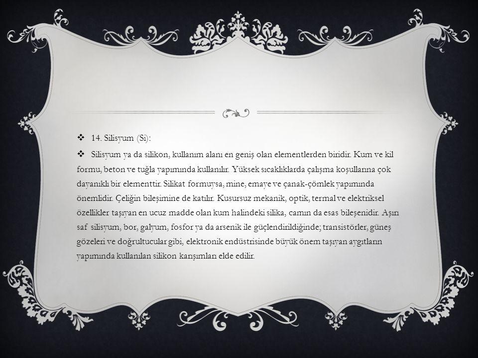 14. Silisyum (Si):