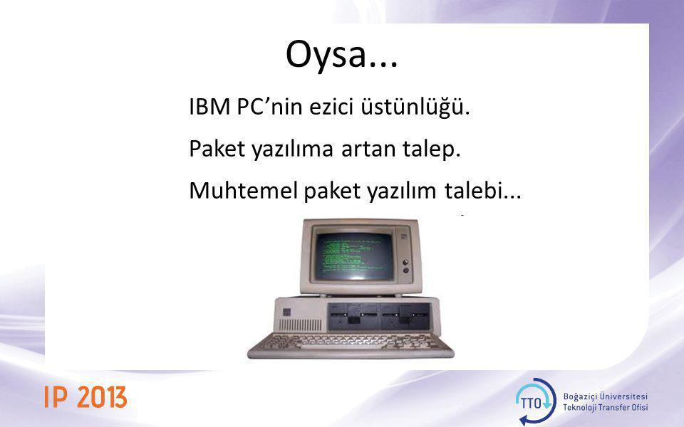 Oysa... IBM PC'nin ezici üstünlüğü. Paket yazılıma artan talep.