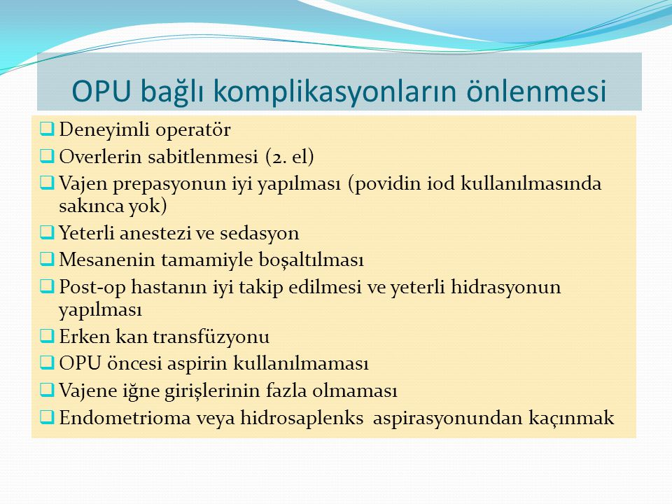 OPU bağlı komplikasyonların önlenmesi