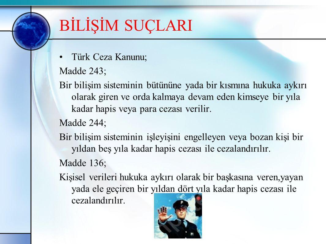 BİLİŞİM SUÇLARI Türk Ceza Kanunu; Madde 243;