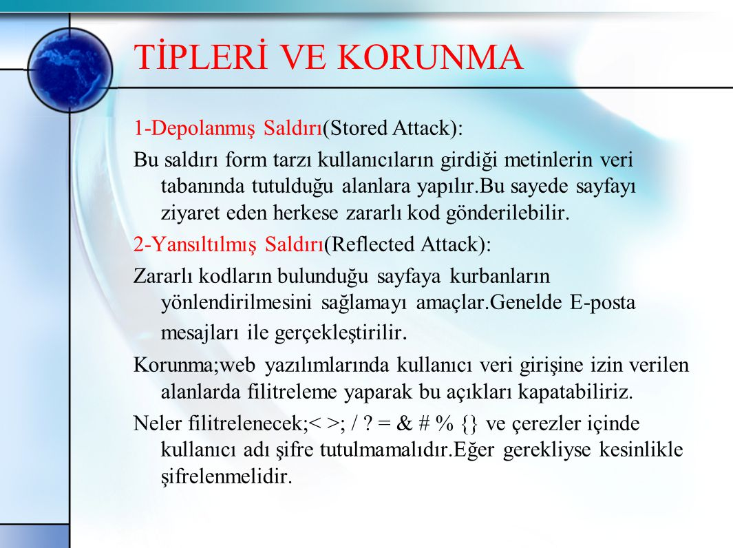 TİPLERİ VE KORUNMA 1-Depolanmış Saldırı(Stored Attack):