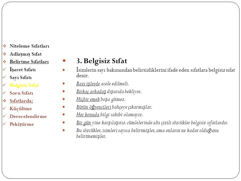 SIFATLAR (ÖN ADLAR) 3. Belgisiz Sıfat
