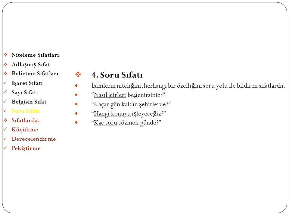 SIFATLAR (ÖN ADLAR) 4. Soru Sıfatı
