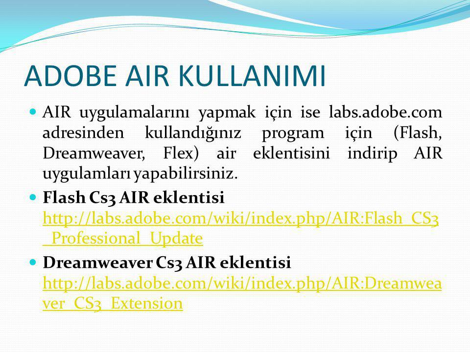 ADOBE AIR KULLANIMI