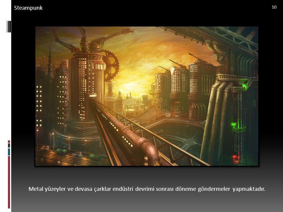 Steampunk Metal yüzeyler ve devasa çarklar endüstri devrimi sonrası döneme göndermeler yapmaktadır.