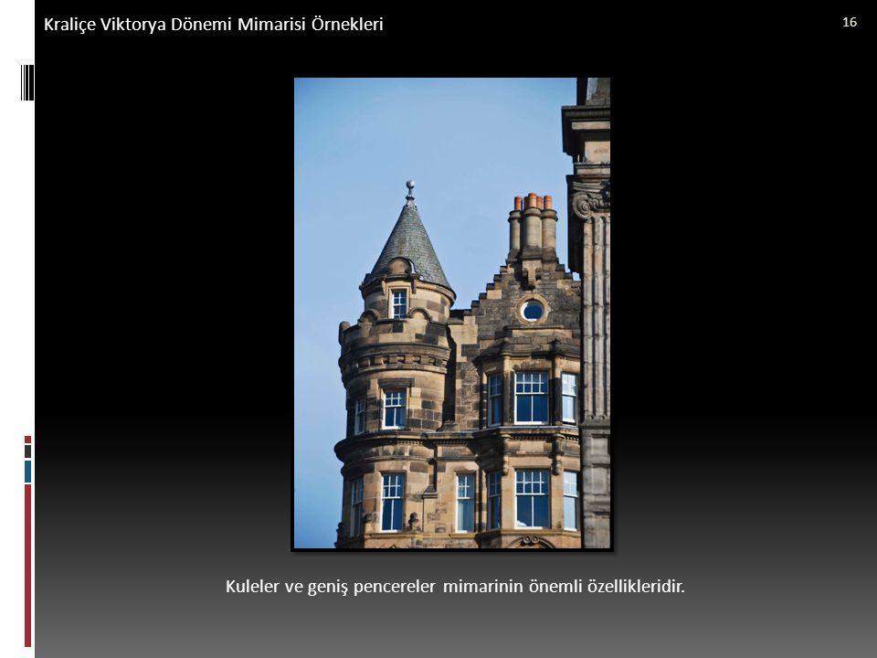 Kraliçe Viktorya Dönemi Mimarisi Örnekleri