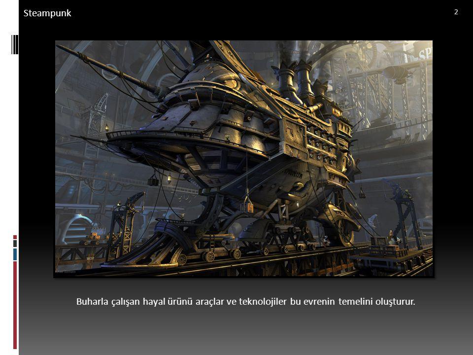 Steampunk Buharla çalışan hayal ürünü araçlar ve teknolojiler bu evrenin temelini oluşturur.