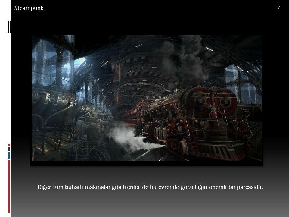 Steampunk Diğer tüm buharlı makinalar gibi trenler de bu evrende görselliğin önemli bir parçasıdır.