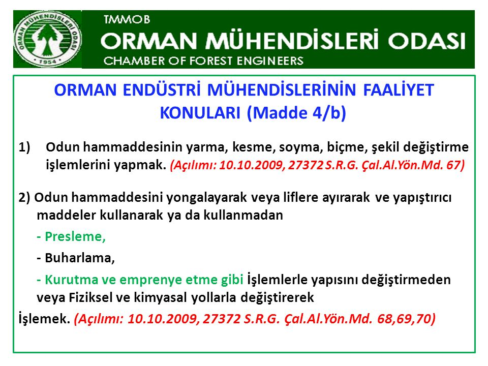 ORMAN ENDÜSTRİ MÜHENDİSLERİNİN FAALİYET KONULARI (Madde 4/b)
