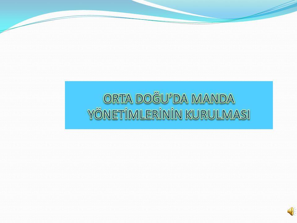 ORTA DOĞU'DA MANDA YÖNETİMLERİNİN KURULMASI