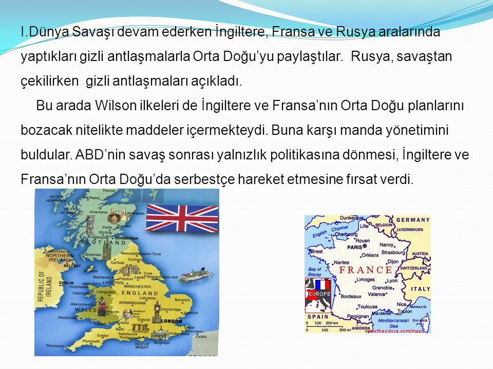 I.Dünya Savaşı devam ederken İngiltere, Fransa ve Rusya aralarında yaptıkları gizli antlaşmalarla Orta Doğu'yu paylaştılar. Rusya, savaştan çekilirken gizli antlaşmaları açıkladı.