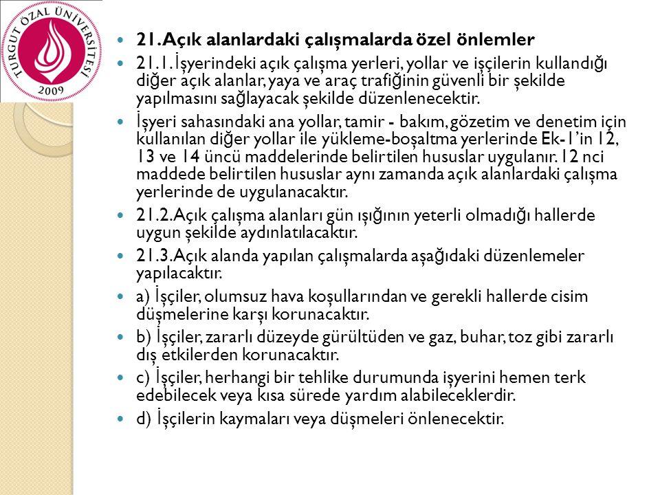 21. Açık alanlardaki çalışmalarda özel önlemler