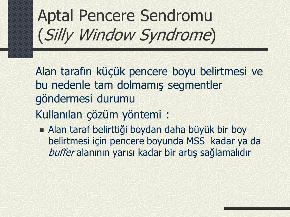 Aptal Pencere Sendromu (Silly Window Syndrome)