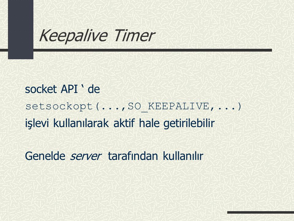 Keepalive Timer socket API ' de setsockopt(...,SO_KEEPALIVE,...)