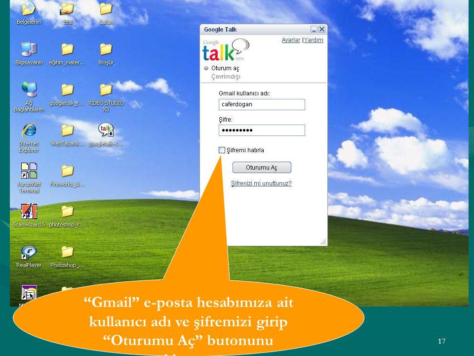 Gmail e-posta hesabımıza ait kullanıcı adı ve şifremizi girip Oturumu Aç butonunu tıklıyoruz.