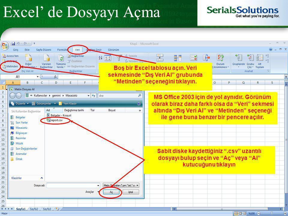 Excel' de Dosyayı Açma Boş bir Excel tablosu açın. Veri sekmesinde Dış Veri Al grubunda Metinden seçeneğini tıklayın.