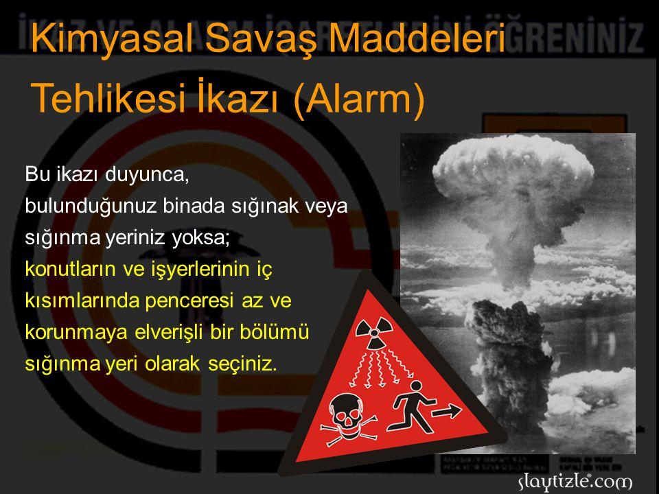 Kimyasal Savaş Maddeleri Tehlikesi İkazı (Alarm)