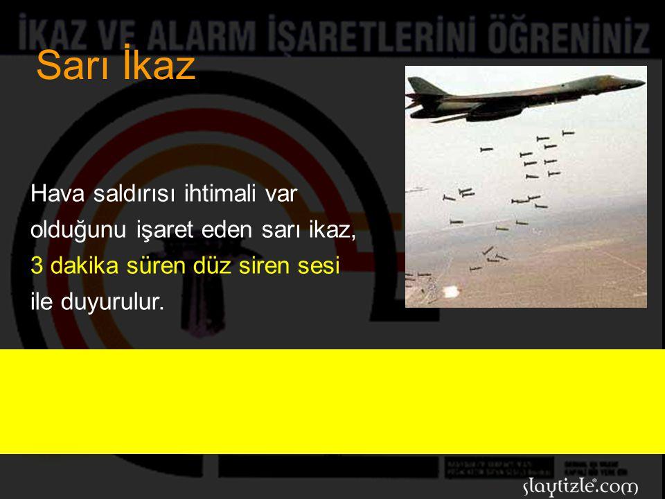 Sarı İkaz Hava saldırısı ihtimali var olduğunu işaret eden sarı ikaz,
